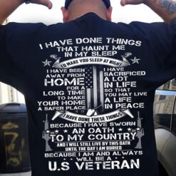 US Veteran Shirt I Have Done Things That Haunt Me In My Sleep