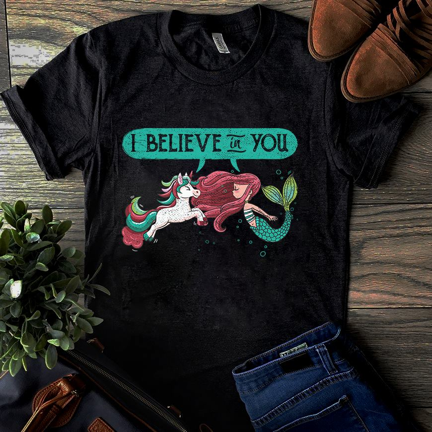 Unicorn Shirt Little Mermaid I Believe In You