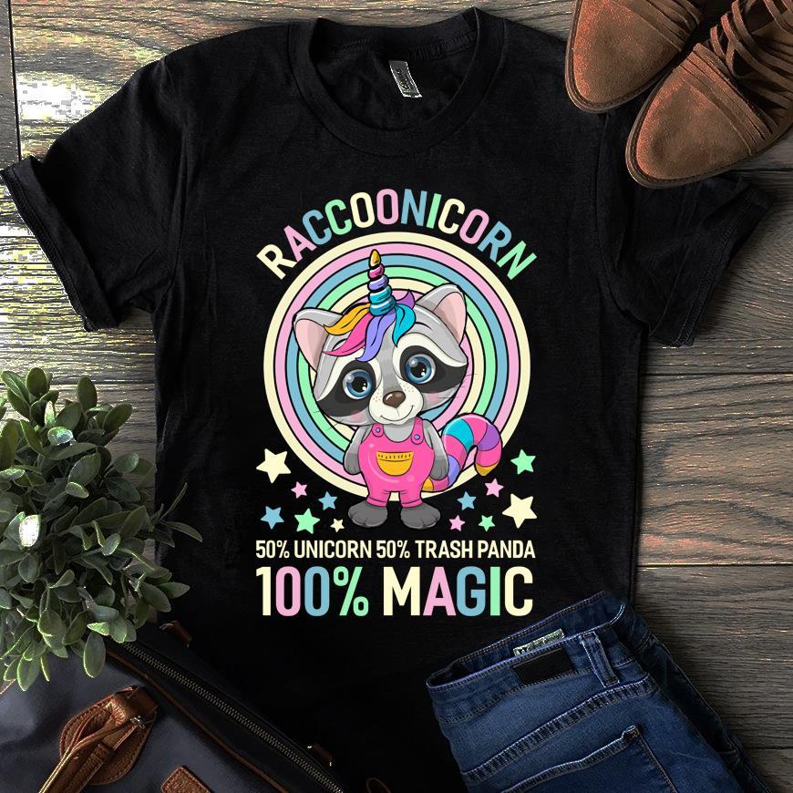 Unicorn Shirt Racoonicorn 50% Unicorn 50% Panda 100% Magic