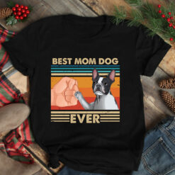 Vintage Best Mom Ever Shirt Best Boston Terrier Dog Mom Ever