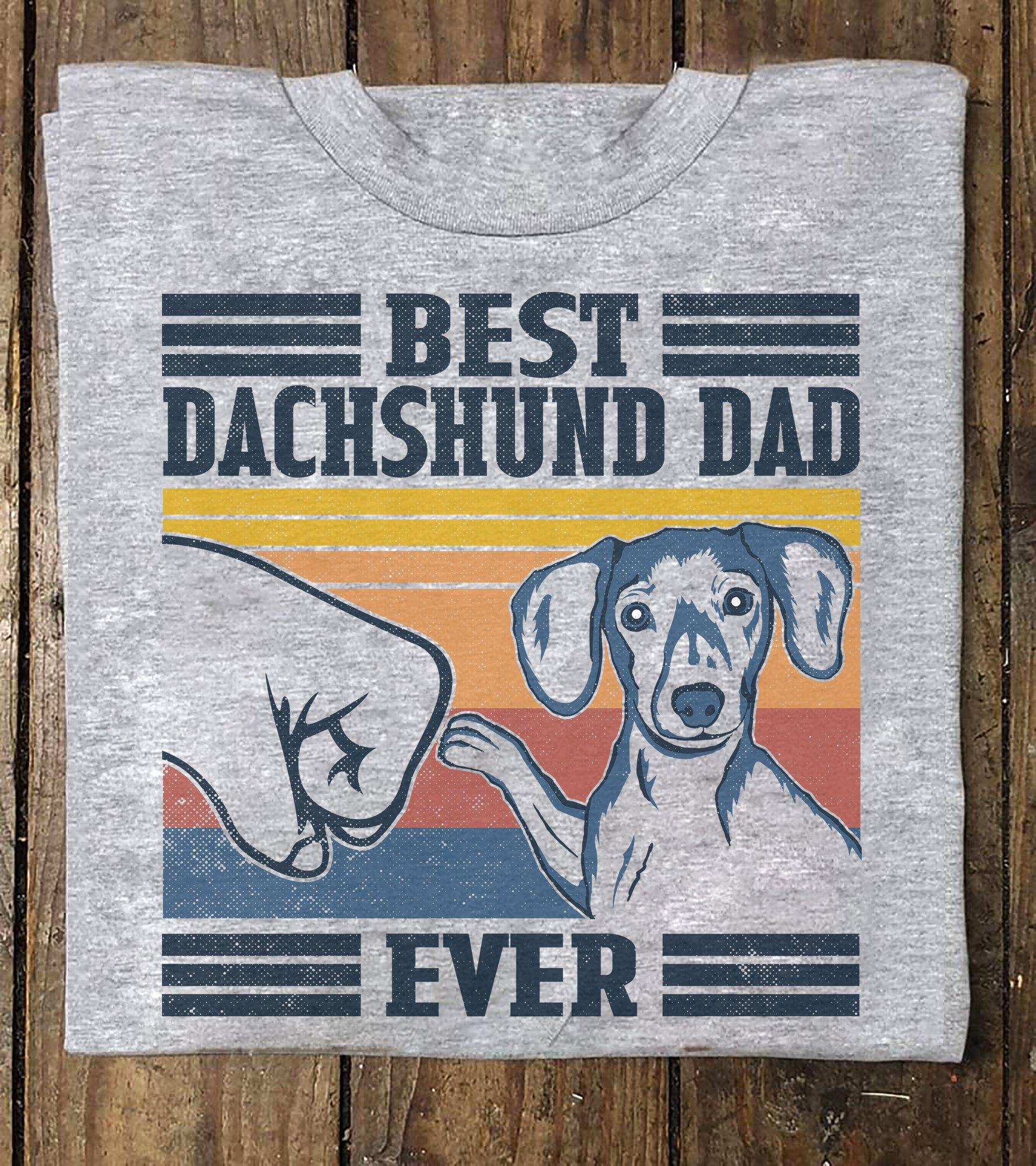 Vintage Dachshund Dad Shirt Best Dachshund Dad Ever