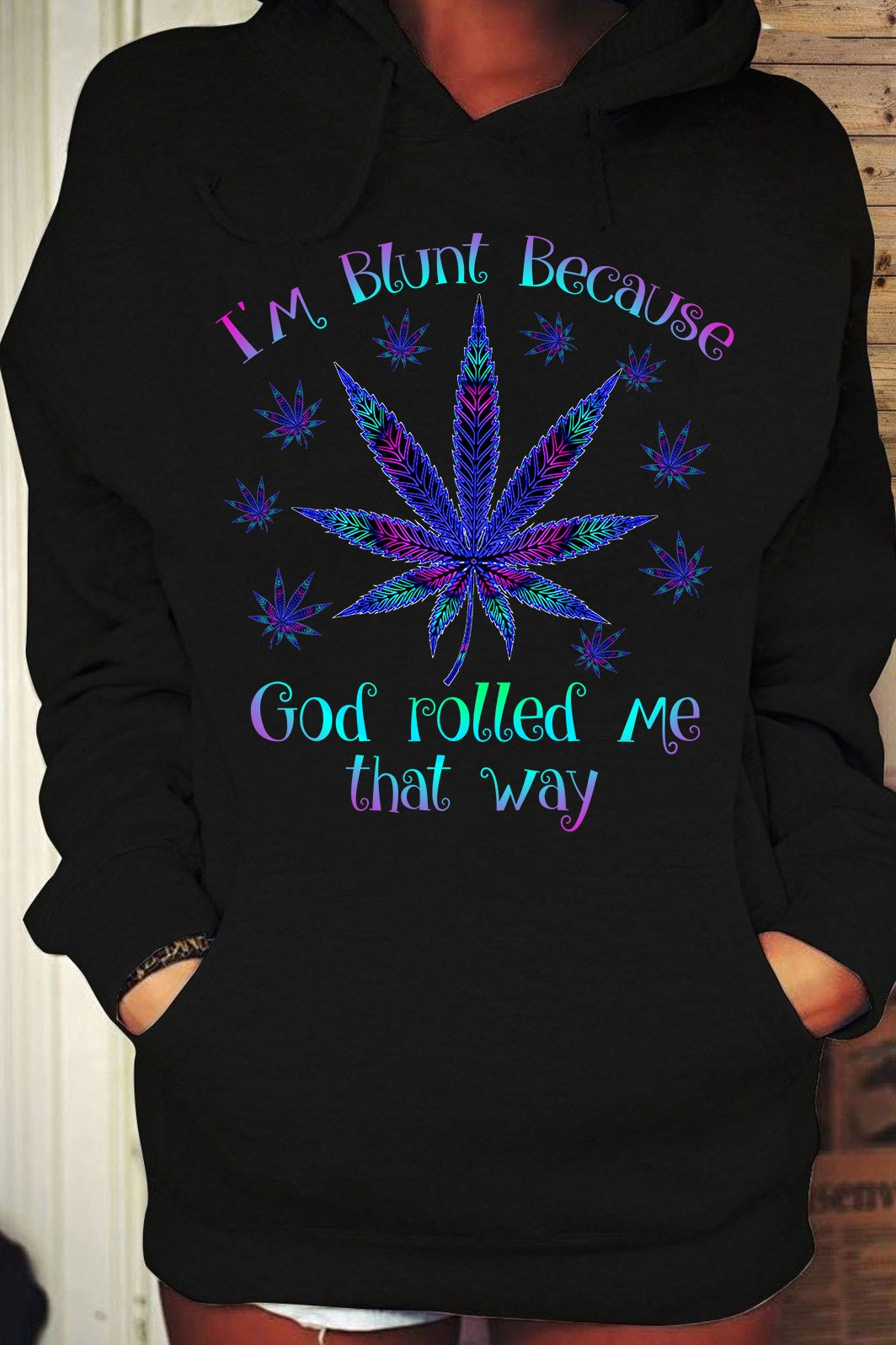 Weed Shirt I'm Blunt Because God Rolled Me That Way