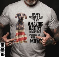 Weimaraner Shirt Happy Father's Day My Amazing Daddy