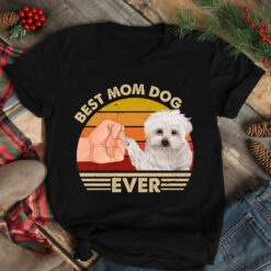 Best Mom Ever Shirt Vintage Best Maltese Dog Mom Ever