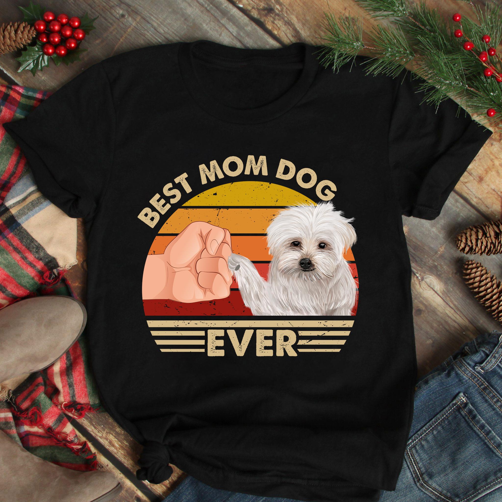 Best Mom Ever Shirt Vintage Best Maltese Dog Mom Ever