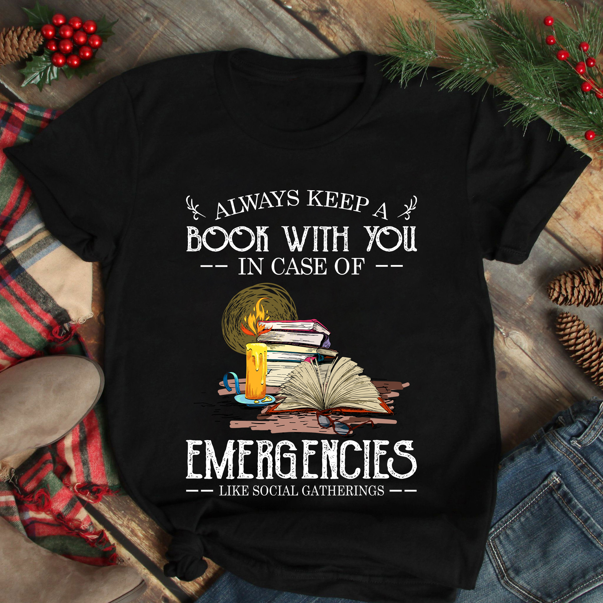 Book Shirt Always Keep A Book With You In Case Emergencies