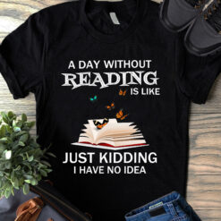 Bookworm Shirt Without Reading Is Like Just Kidding