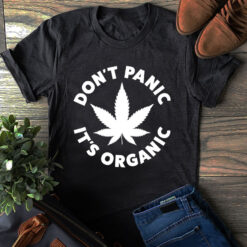 Don't Panic Be Organic Shirt Weed Lover