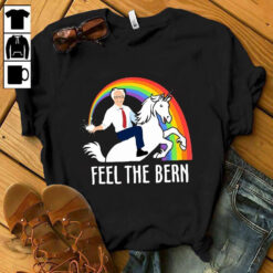 Feel The Bern Shirt Bern Riding Unicorn
