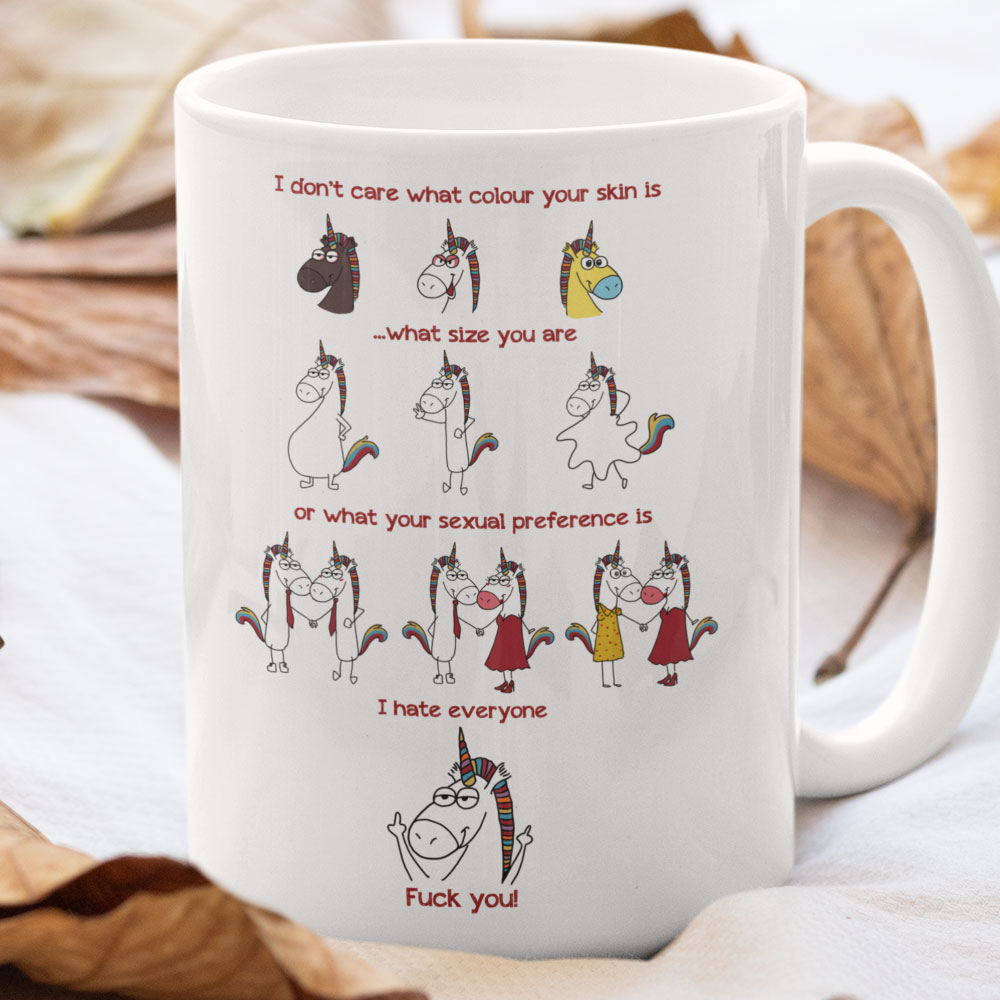 Funny Unicorn Mug Don't Care What Your Skin Is I Hate Everyone