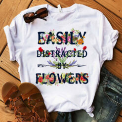 Garden Shirt Easily Distracted By Plants Flowers