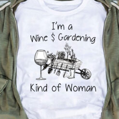 Garden Shirt Wine And Gardening Kind Of Woman
