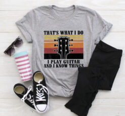 Guitar Shirt I Play Guitar I Know Things