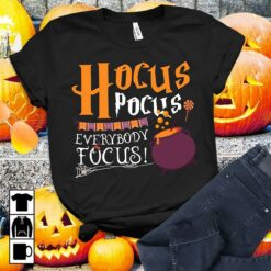 Halloween Teacher Shirt Hocus Pocus Focus Everyone