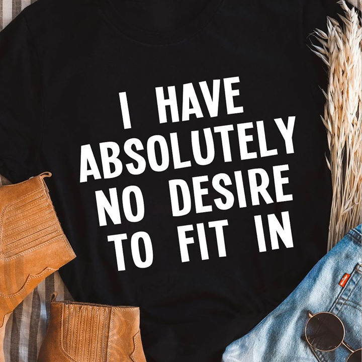 Introvert Shirt I Have Absolutely No Desire To Fit In