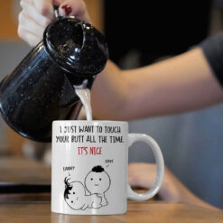 I-Just-Want-To-Touch-Your-Butt-Funny-Personalized-Mug-Videp-Promotion