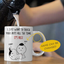 I Just Want To Touch Your Butt Funny Personalized Mug