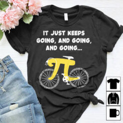 Math Teacher Shirt Pi Bike It Just Keep Going Picycle
