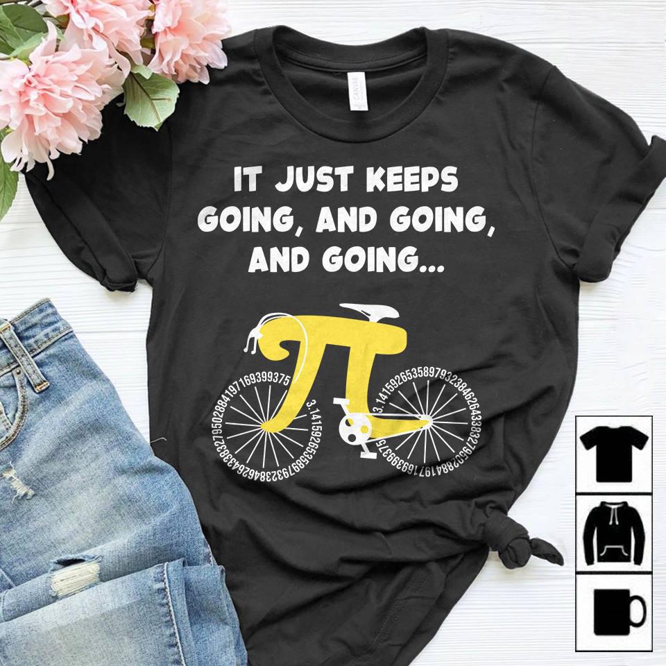Math Teacher Shirt Pi Bike It Just Keep Going Picycle