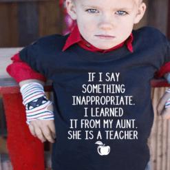 My Aunt Is A Teacher Shirt Aunt Teacher