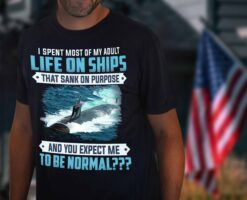 Navy Veteran Shirt Spent Most Of Adult Life On Ships