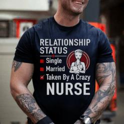 Nurse Husband Shirt Relationship Status Taken By Crazy Nurse