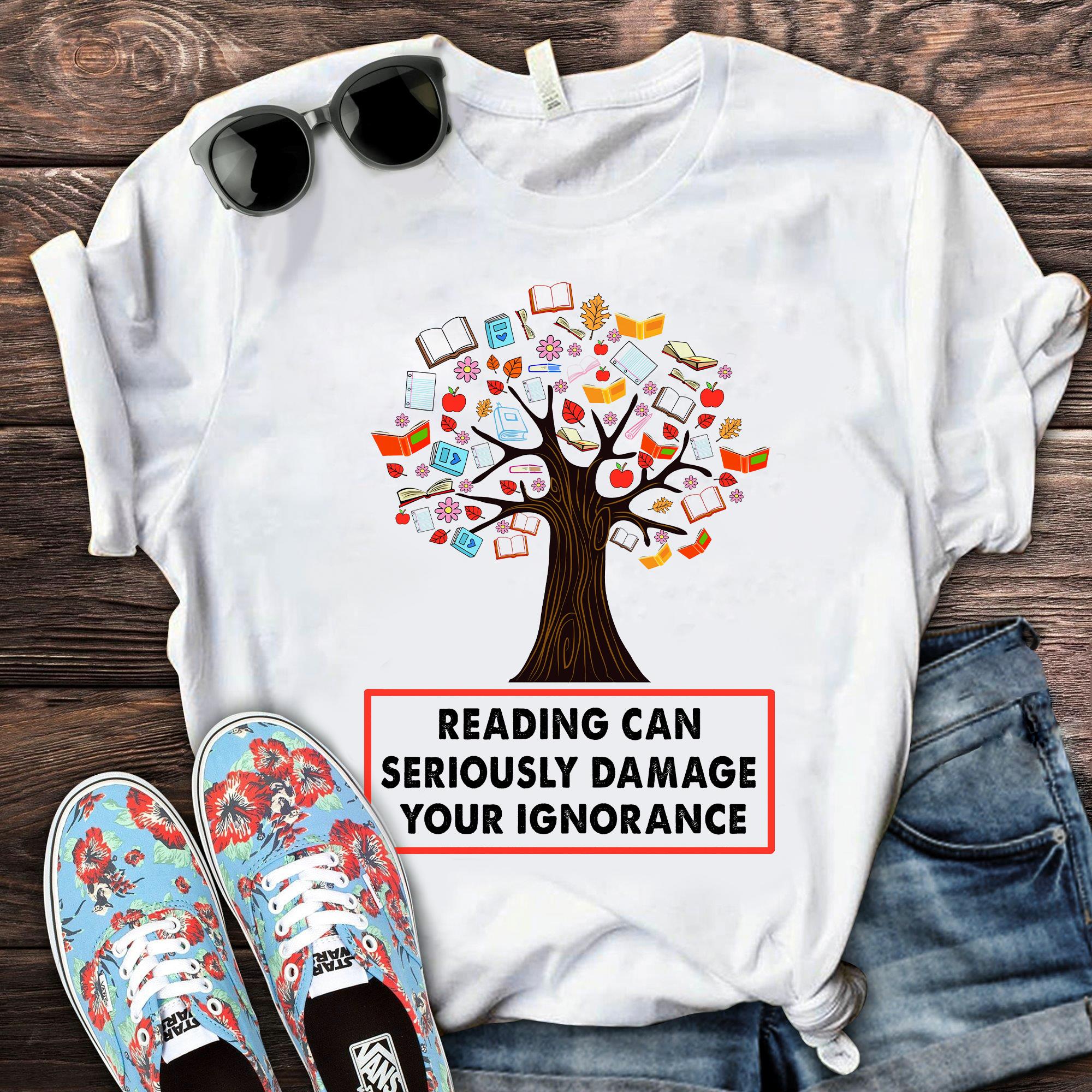 Reading Shirt Reading Can Seriously Damage Ignorance