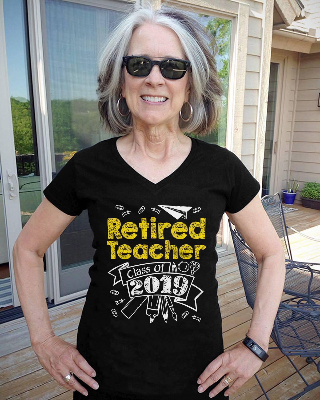 Retired Teacher Shirt Retired Teacher Class Of 2019