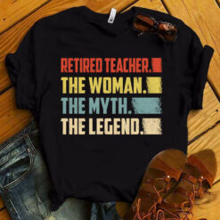 Retired Teacher Shirt Retired Teacher The Myth The Legend