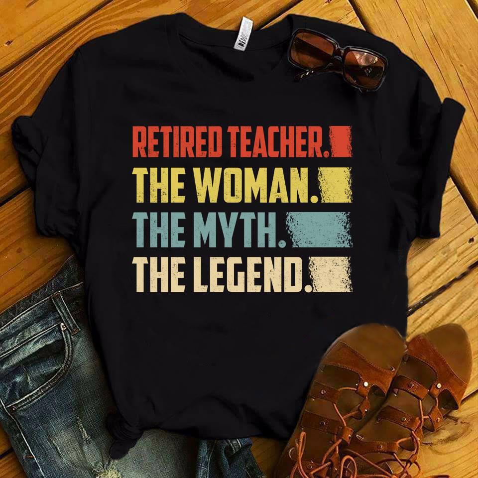 Retired Teacher Shirt Retired Teacher The Myth The Legend