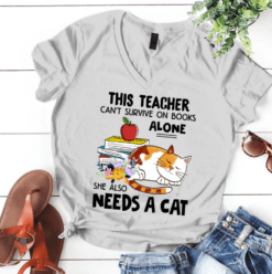 Teacher Shirt Can't Survive On Books Alone Also Need A Cat