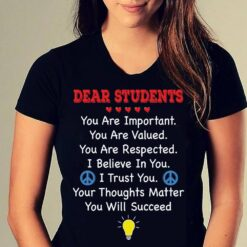 Teacher Shirt Dear Students You Are Important You Are Valued