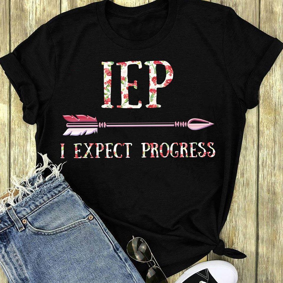 Teacher Shirt IEP I Expect Progress Arrow
