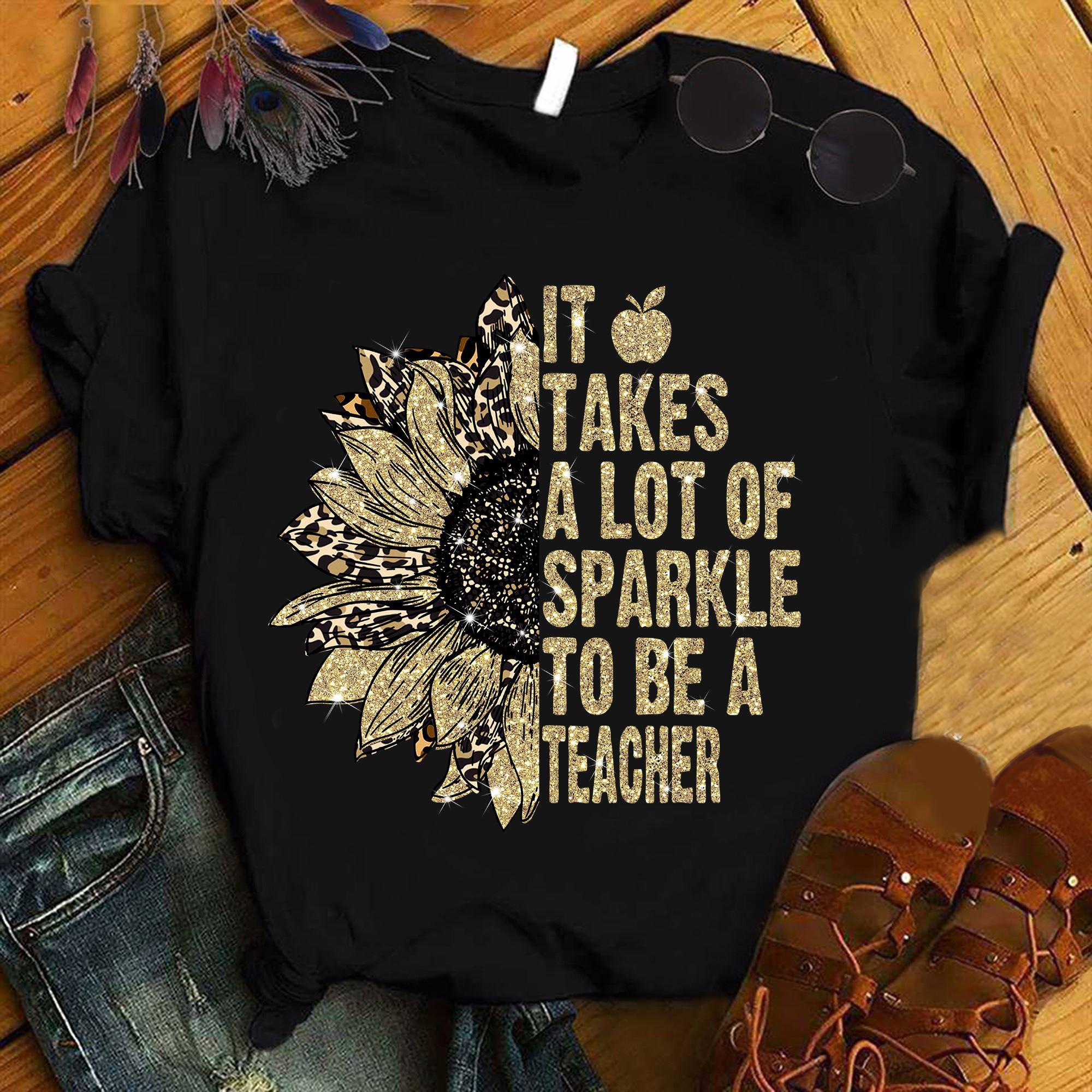 Teacher Shirt Lots Of Sparkles To Be A Teacher Sunflower
