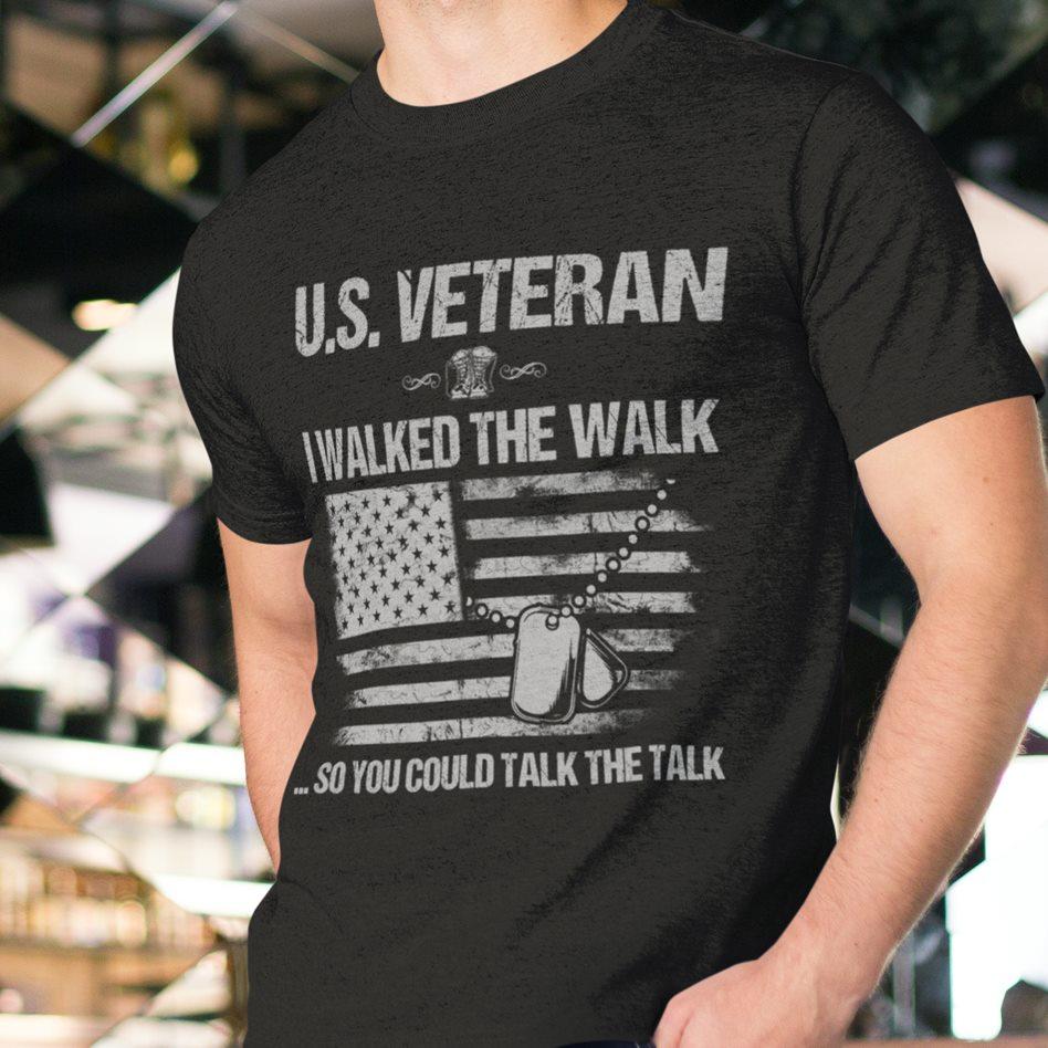 US Veteran Shirt I Walked The Walked You Talk The Talk