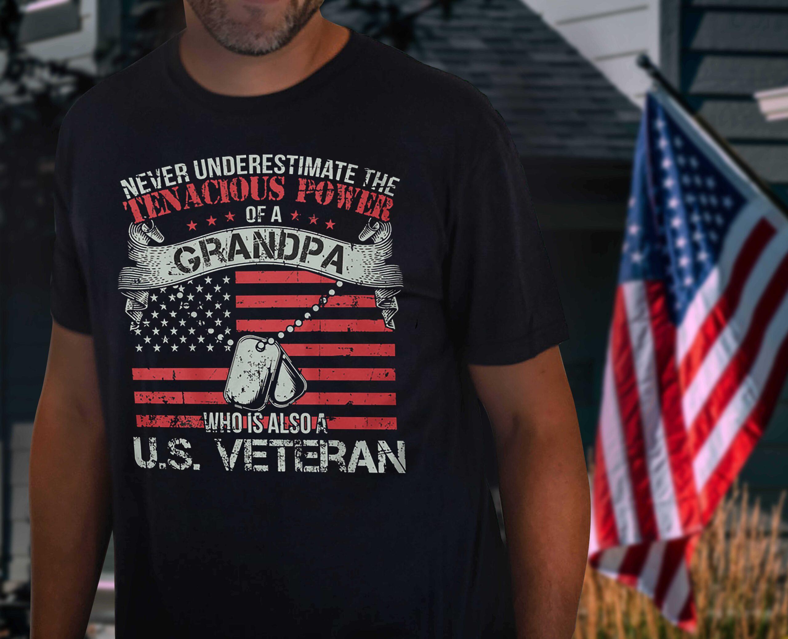 US Veteran Shirt Never Underestimate Tenacious Power Grandpa