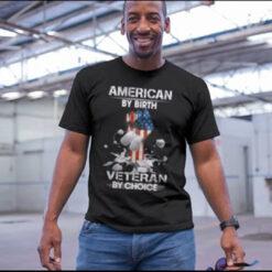 Veteran Shirt American By Birth Veteran By Choice