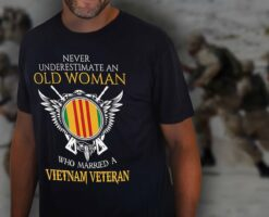Vietnam Veteran Wife Shirt Never Underestimate Old Woman
