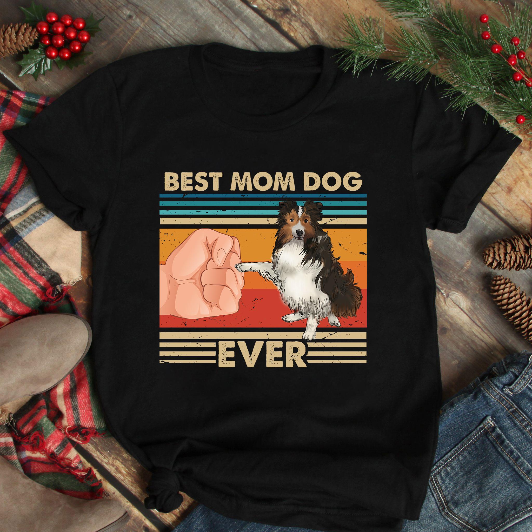 Vintage Best Mom Ever Shirt Best Sheltie Mom Ever