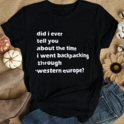 Back Packing Through Western Europe Shirt