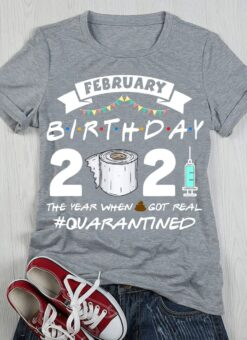 February Birthday 2021 Shirt Quarantined