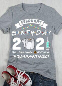 February Birthday 2021 Shirt Quarantined