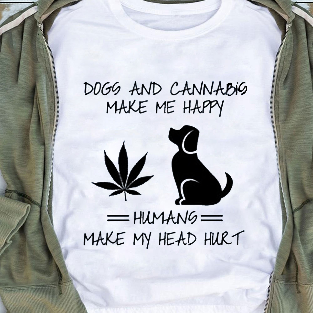 Funny Dogs And Cannabis Make Me Happy Shirt