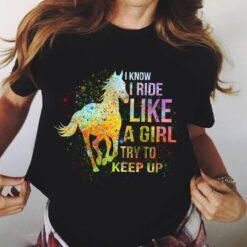 Horse I Know I Ride Like A Girl Shirt