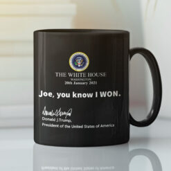 Trump-The-White-House-Joe-You-Know-I-Won-Coffee-Black-Mug