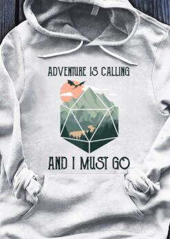 D&D Adventure Is Calling And I Must Go Shirt