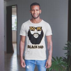 Dope Black Dad Shirt Proud Black Father