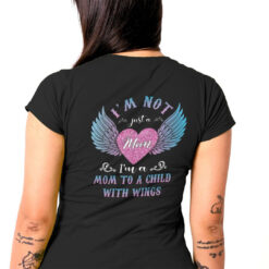 I'm Not Just A Mom I'm A Mom To A Child With Wings Shirt