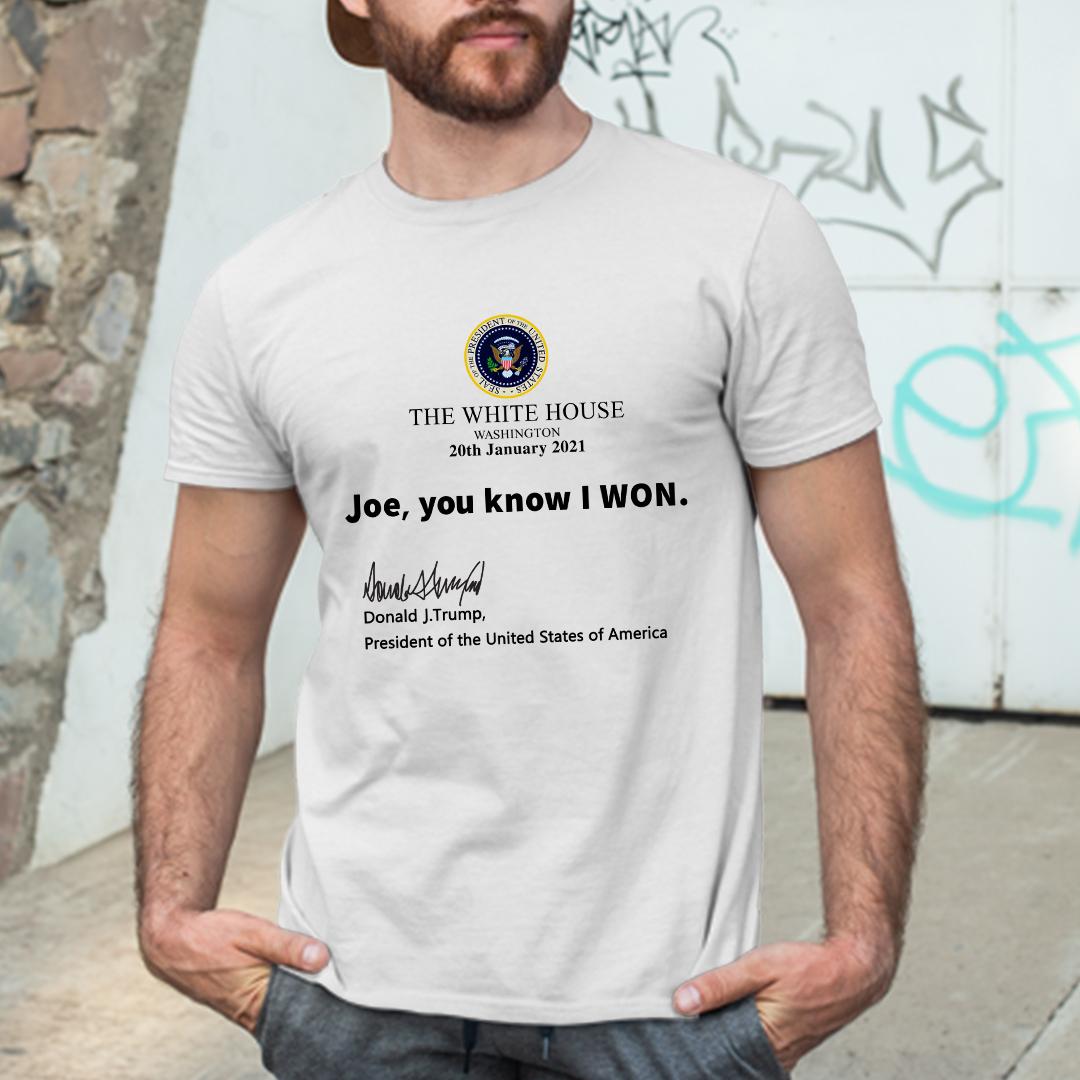Joe You Know I Won Donald Trump Shirt
