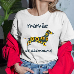 Mama De Dachshund Sunflower Shirt Mama Of Dachshund